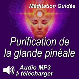 Purification de la glande pinéale